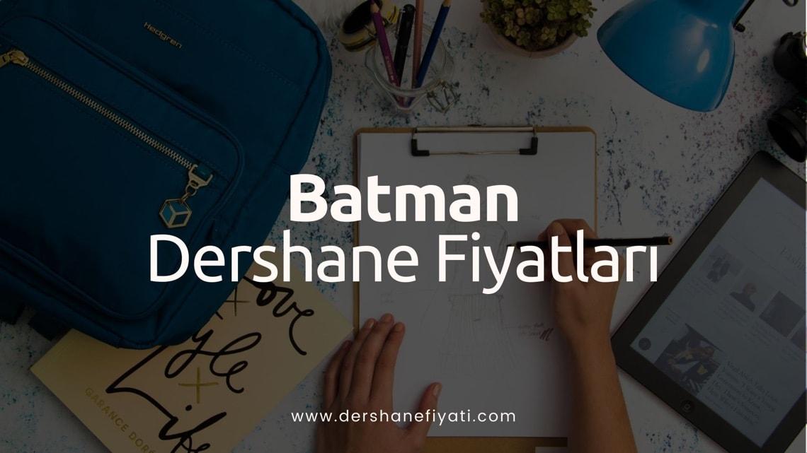Batman Dershane Fiyatları - Batmanaki dershaneler ve ücretleri